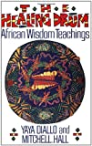 The Healing Drum: African Wisdom Teachings (0892812567) by Yaya Diallo