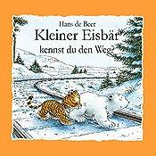 Kleiner Eisbär kennst du den Weg? | Hans de Beer