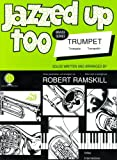 Jazzed Up Too for Trumpet (with Piano), arr. Ramskill Rogers, Taylor and Ramin, Arr: Ramskill Brubeck