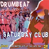 Drumbeat / Saturday Club And British Hits Of The Late 50s