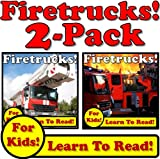 Fire Trucks! 2-Pack of Fire Truck eBooks - Learn About Fire Trucks While Learning To Read (Over 95+ Photos of Fire Trucks)