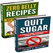 Lose Weight Naturally: Zero Belly Recipes, Quit Sugar (Weight Loss Motivation, Lose Weight Without Losing Taste, Tips, Stay Healthy, Detox) | [Sherry S. Williams]