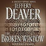 The Broken Window: A Lincoln Rhyme Novel, Book 8 | Jeffery Deaver