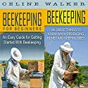 Beekeeping: An Easy Guide for Getting Started with Beekeeping and Valuable Things to Know When Producing Honey and Keeping Bees Audiobook by Celine Walker Narrated by JD Kelly