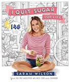 I Quit Sugar for Life: Your fad-free wholefood wellness code and cookbook