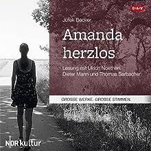 Amanda herzlos | Livre audio Auteur(s) : Jurek Becker Narrateur(s) : Ulrich Noethen, Dieter Mann, Thomas Sarbacher