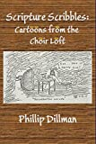 Scripture Scribbles: Cartoons From The Choir Loft