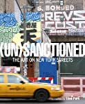 (Un)Sanctionned The Art on New York S...