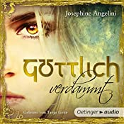 Göttlich verdammt (Göttlich-Trilogie 1) | Josephine Angelini