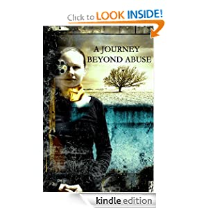 Kindle Book Bargains: A Journey Beyond Abuse: a horrific murder, thriller, true crime story of horror and survival, by J. G. Porter (Author), Oceans Edge Editing (Editor). Publication Date: September 6, 2012
