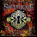 Sapphique: Incarceron Series, Book 2 Audiobook by Catherine Fisher Narrated by Kim Mai Guest
