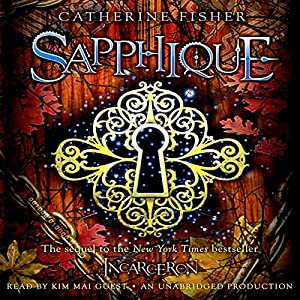 Sapphique: Incarceron Series, Book 2 | [Catherine Fisher]