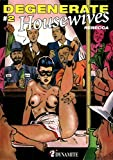 Degenerate Housewives - tome 2 -