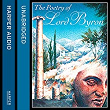 The Poetry of Lord Byron (       UNABRIDGED) by Lord Byron Narrated by Linus Roache