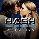 HASH: Human Alien Species Hybrid: Imprint Trilogy, Book 1 | April M. Reign