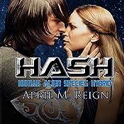 HASH: Human Alien Species Hybrid: Imprint Trilogy, Book 1   April M. Reign