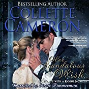 Her Scandalous Wish: A Waltz with a Rogue Novella, Book 3   Collette Cameron