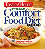 Taste of Home Best of Comfort Food Diet Cookbook: Lose weight with 749 recipes from todays family cooks!