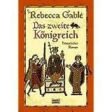 """Das zweite K�nigreichvon """"Rebecca Gabl�"""""""