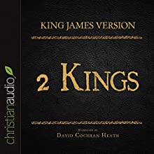 Holy Bible in Audio - King James Version: 2 Kings (       UNABRIDGED) by King James Version Narrated by David Cochran Heath