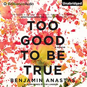 Too Good To Be True | [Benjamin Anastas]