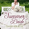 The Summer Bride: Chance Sisters Romance, Book 4 Audiobook by Anne Gracie Narrated by Alison Larkin
