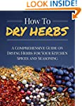 How To Dry Herbs: A Comprehensive Gui...