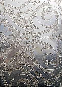 dicker tagebuch kalender 2015 silver ornament din a4 1 tag pro seite edition. Black Bedroom Furniture Sets. Home Design Ideas