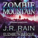 Zombie Mountain: Walking Plague Trilogy, Book, 3 (       UNABRIDGED) by J.R. Rain, Elizabeth Basque Narrated by David Doersch