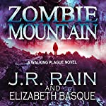 Zombie Mountain: Walking Plague Trilogy, Book, 3 | J.R. Rain,Elizabeth Basque