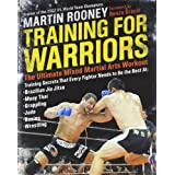 "Training for Warriors: The Ultimate Mixed Martial Arts Workoutvon ""Martin Rooney"""