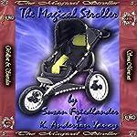 The Magical Stroller   Susan Friedlander,K. Anderson Yancy
