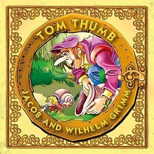 Tom Thumb | [Jacob Grimm, Wilhelm Grimm]