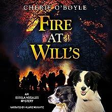 Fire at Will's: An Estela Nogales Mystery | Livre audio Auteur(s) : Cherie O'Boyle Narrateur(s) : Hilarie Mukavitz
