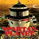 Spartan Planet: John Grimes, Book 5 (       UNABRIDGED) by A. Bertram Chandler Narrated by Aaron Abano