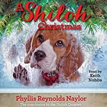 A Shiloh Christmas (       UNABRIDGED) by Phyllis Reynolds Naylor Narrated by Keith Nobbs