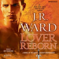 Lover Reborn: A Novel of the Black Dagger Brotherhood, Book 10 (       ungekürzt) von J.R. Ward Gesprochen von: Jim Frangione