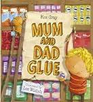 Mum and Dad Glue (English Edition)