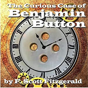 The Curious Case of Benjamin Button | [Francis Scott Fitzgerald]