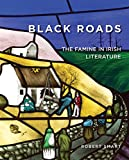 img - for Black Roads: The Famine in Irish Literature (Famine Folios) book / textbook / text book