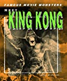 Meet King Kong (Famous Movie Monsters)