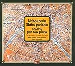 Histoire du M�tro Parisien racont�e p...