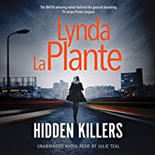 Hidden Killers Audiobook by Lynda La Plante Narrated by Julie Teal