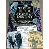 The Taking of the Stone of Destiny: The Exciting True Story of how the Stone of Scone was Returned to Scotlandby Ian R. Hamilton Q.C.