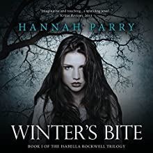 Winter's Bite: The Isabella Rockwell Trilogy, Book 1 (       UNABRIDGED) by Hannah Parry Narrated by Alison Larkin
