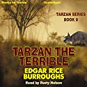 Tarzan the Terrible: Tarzan Series, Book 8 Audiobook by Edgar Rice Burroughs Narrated by Rusty Nelson