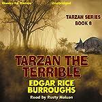 Tarzan the Terrible: Tarzan Series, Book 8 | Edgar Rice Burroughs