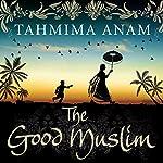 The Good Muslim | Tahmima Anam