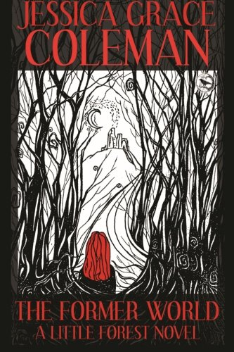 Book: The Former World - A Little Forest Novel by Jessica Grace Coleman