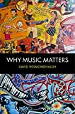 "David Hesmondhalgh, ""Why Music Matters"" (Wiley Blackwell, 2014)"
